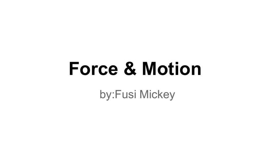 ForceandMotion