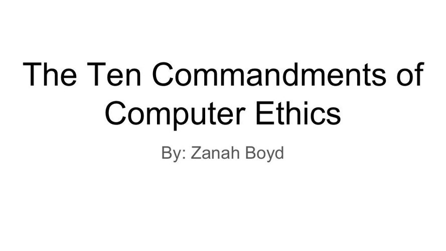 The 10 Commandments of Computer Ethics - Zanah Boyd