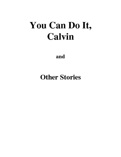 You Can Do It, Calvin and Other Stories