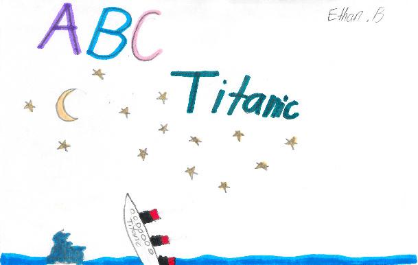 ABC Titanic by Ethan B.