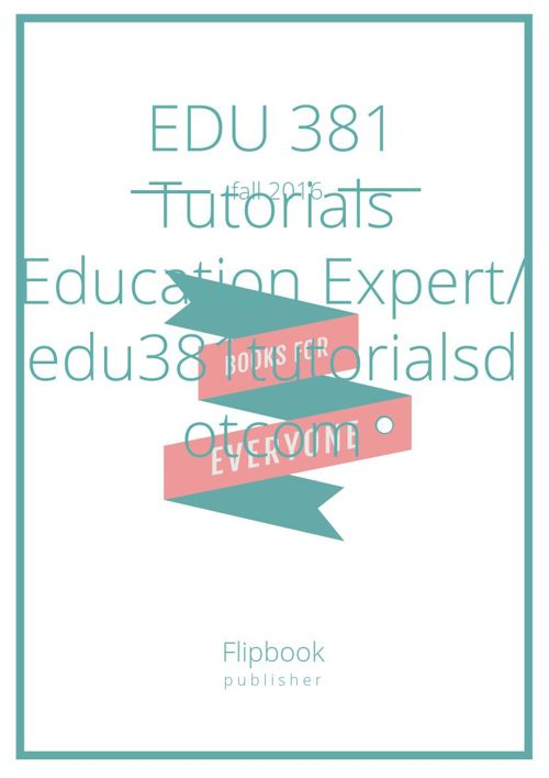 EDU 381 Tutorials  Education Expert/ edu381tutorialsdotcom