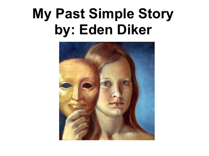 My Past Simple Story By Eden Diker