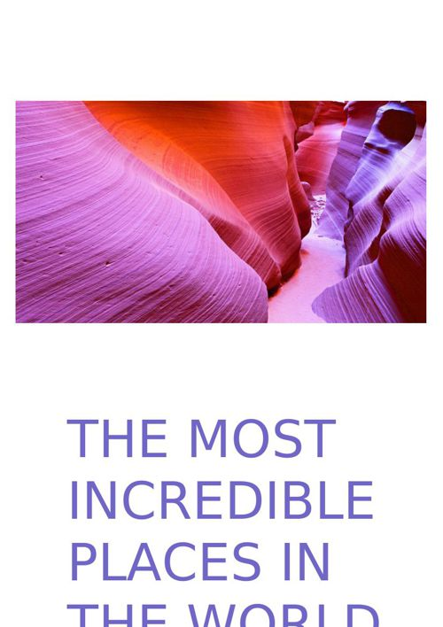 The most Incredible places in the world.
