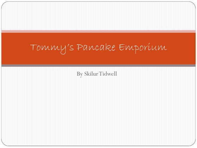 Tommy's Pancake Emporium