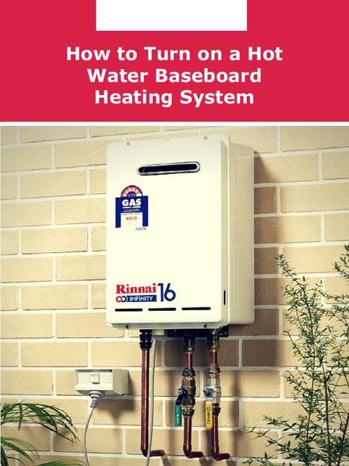 How to Turn on a Hot Water Baseboard Heating System?