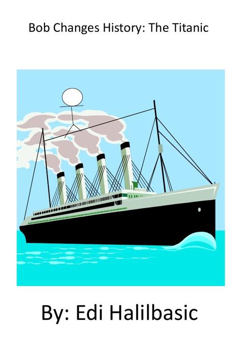Bob Changes History: Titanic