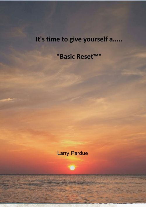 "It's time to give yourself a.....  ""Basic Reset™"""