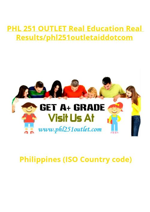 PHL 251 OUTLET Real Education Real Results/phl251outletaiddo