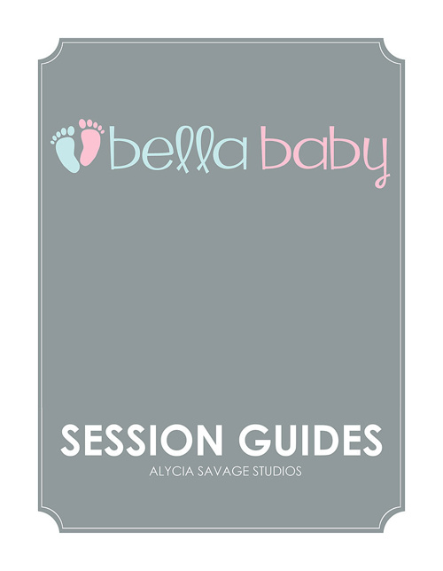 Bella Baby Session Guides