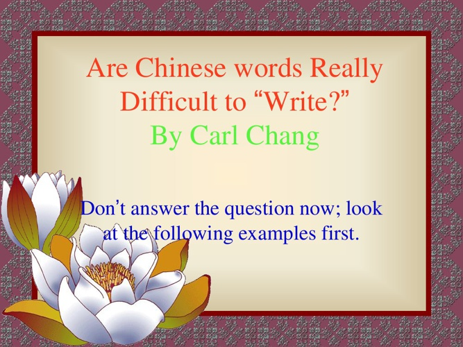 Are Chinese words difficult to write?