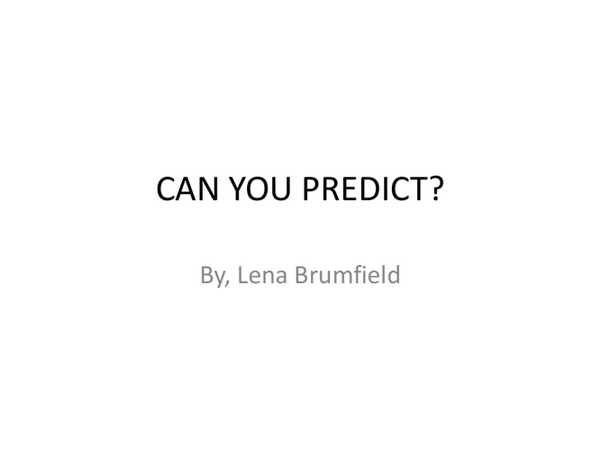 can you predict