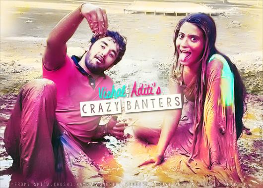 Vishal & Aditi's Crazy Banters