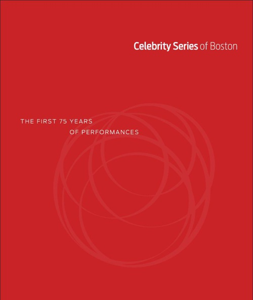 Celebrity Series of Boston - First 75 years of Performances