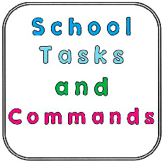 School Tasks and Commands