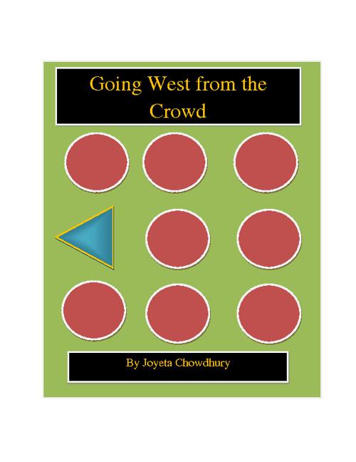 Going West from the Crowd: By Joyeta Chowdhury