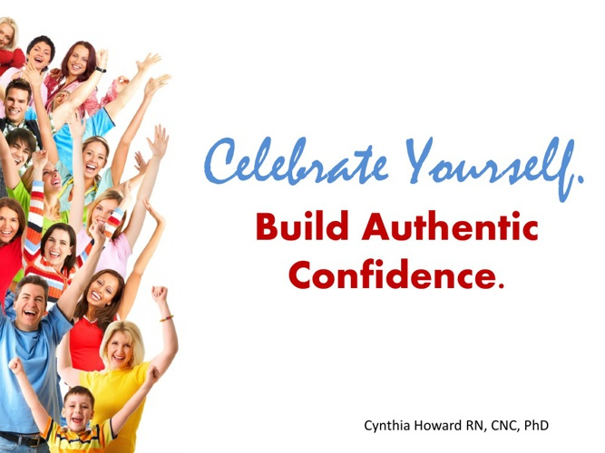 Celebrate Yourself. Build Authentic Confidence.