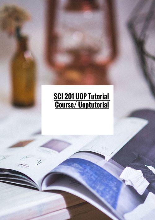 SCI 201 UOP Tutorial Course/ Uoptutorial
