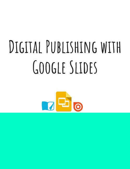 Tech Tuesday- Student Creation & Publishing with Google Slides,