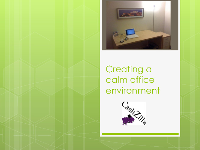 Creating a calm office environment