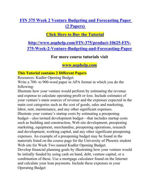 FIN 375 Week 2 Venture Budgeting and Forecasting Paper (2 Papers