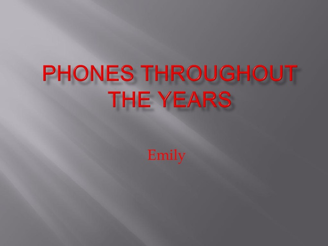 Phones Throughout the Years