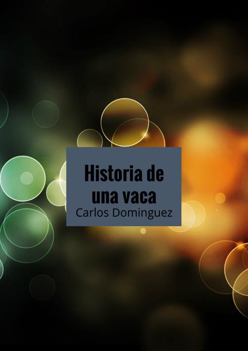 Copy of Copy of Copy of Historia de un Vaca
