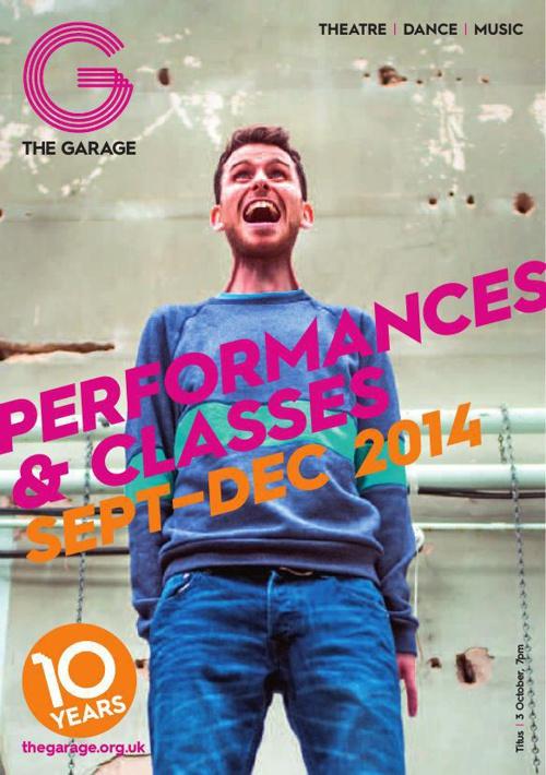 The Garage Performances & Classes Autumn 2014