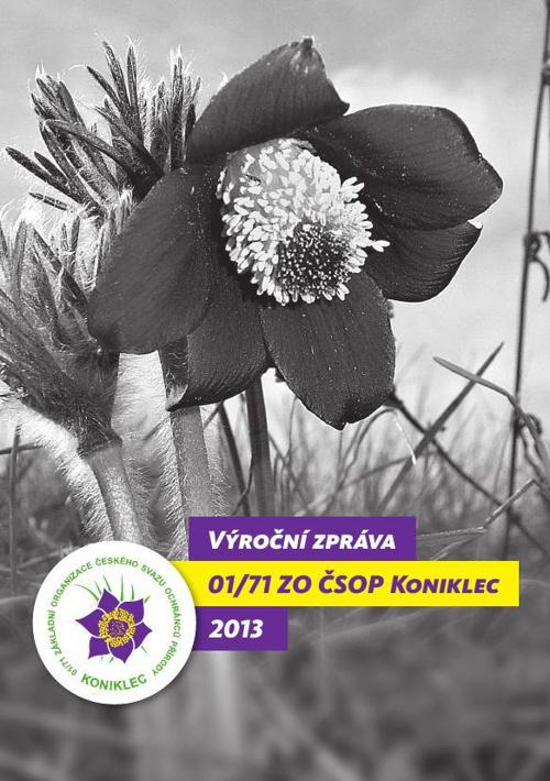 Výroční zpráva 2013 01/71 ZO ČSOP Koniklec