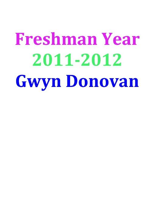 Gwyn's Freshman Year 2011-2012