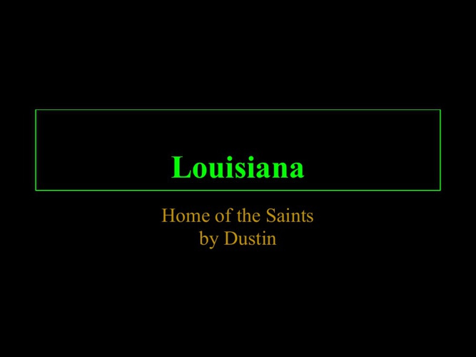 Louisiana Home of the Saints