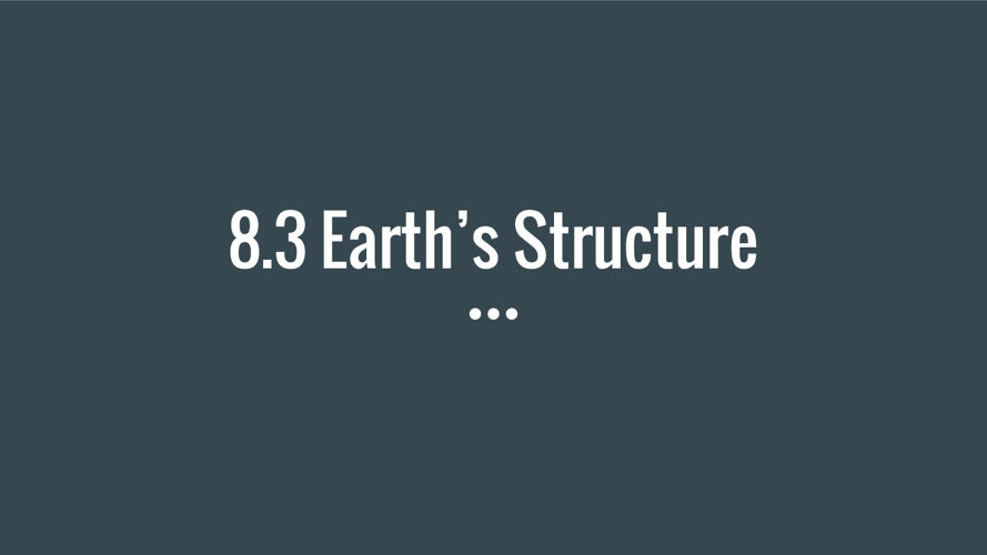 8.3 Earth's Structure