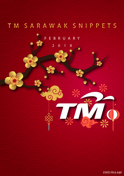 TM SARAWAK SNIPPETS FEBRUARY 2018