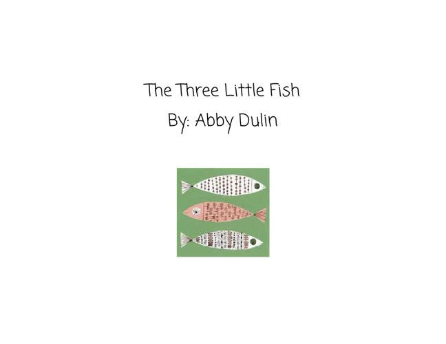 """The Three Little Fish"""