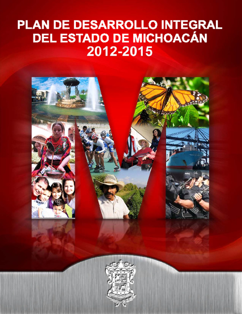Plan de Desarrollo Integral del Estado de Michoacán 2012 - 2015