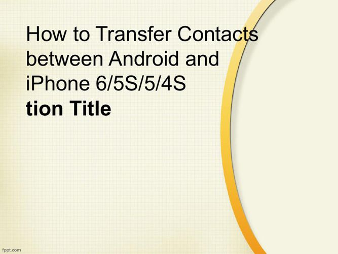How to Transfer Contacts between Android and iPhone 65S54S
