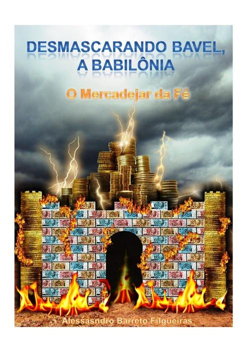 Desmascarando Bavel (A Babilônia) - O Mercadejar da Fé