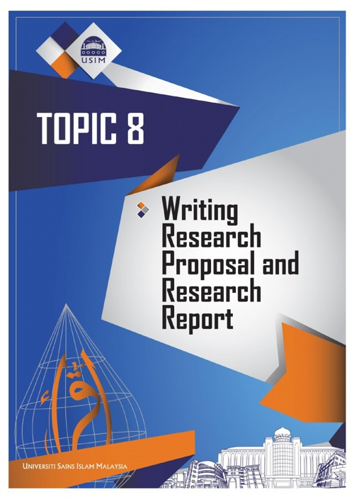TOPIC 8 - WRITING RESEARCH PROPOSAL AND RESEARCH REPORT
