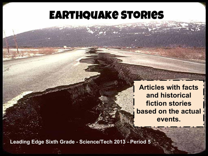 Earthquakes: Facts and Fiction Inspired by Actual Events