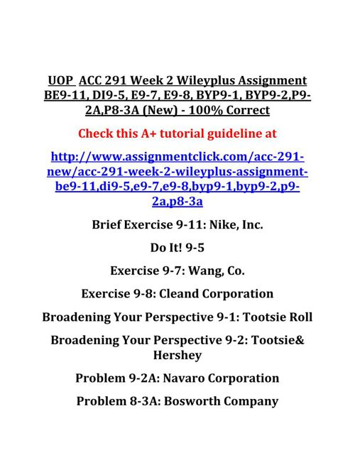 UOP  ACC 291 Week 2 Wileyplus Assignment BE9-11, DI9-5, E9-7, E9