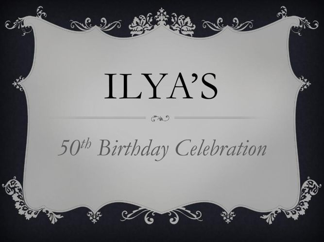 Ilya's Birthday