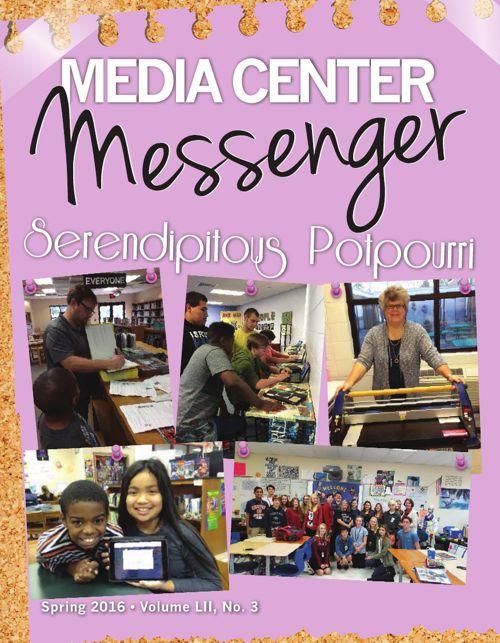Media Center Messenger:  Spring 2016