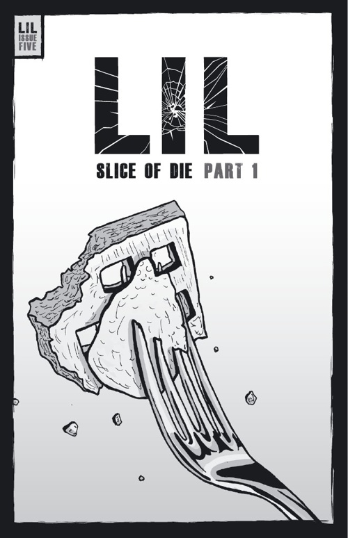 LIL - ISSUE 5 - SLICE OF DIE - PART 1