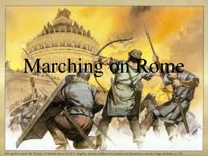 Marching on Rome