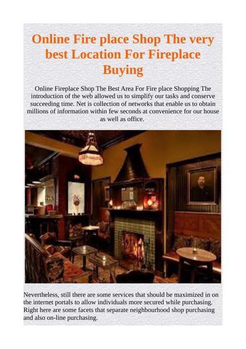 Online Fire place Shop The very best Location For Fireplace Buyi