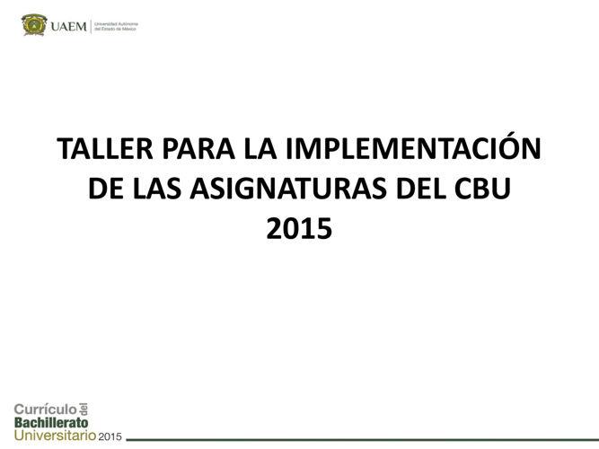 Taller de Implementación 1o y 3er sem CBU 2015 Junio 16-1