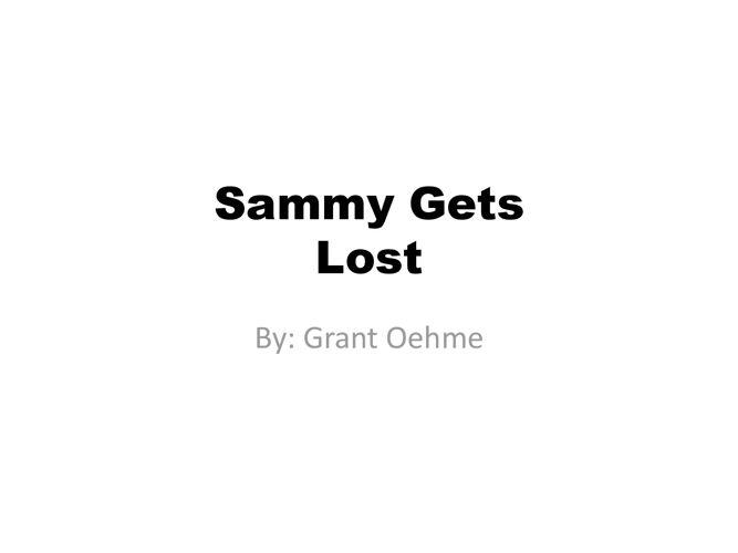 SAMMY GETS LOST