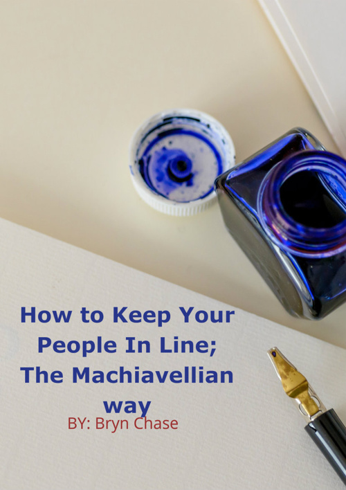 How to Keep Your People in Line; The Machiavellian way