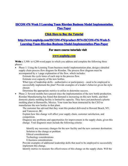 ISCOM 476 Week 5 Learning Team Riordan Business Model Implementa