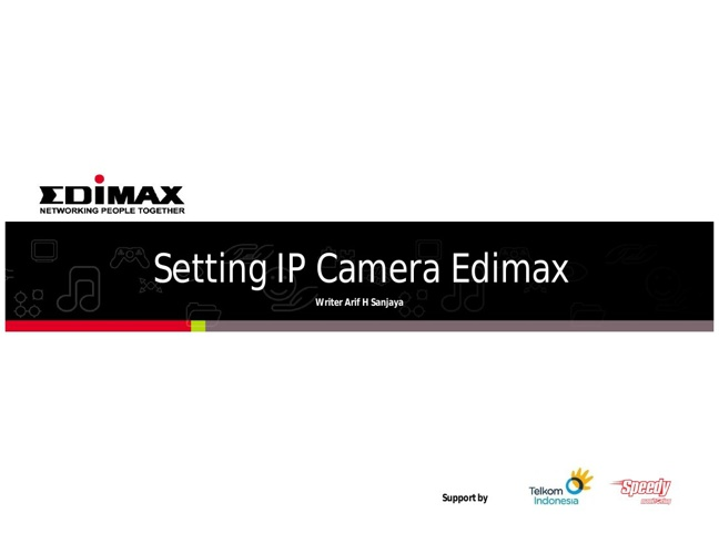 Cara Setting IP Camera Edimax Untuk Speedy Monitoring