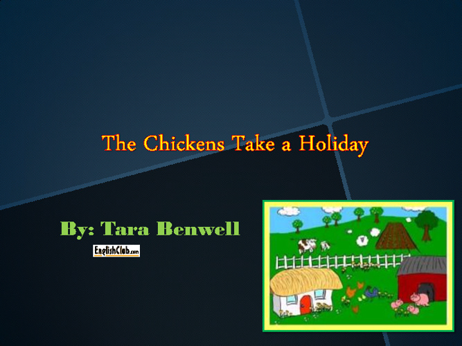 The Chickens take a Holiday